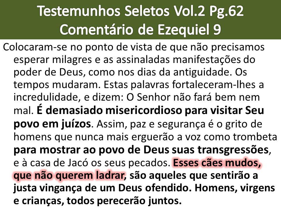 Testemunhos Seletos Vol.2 Pg.62 Comentário de Ezequiel 9