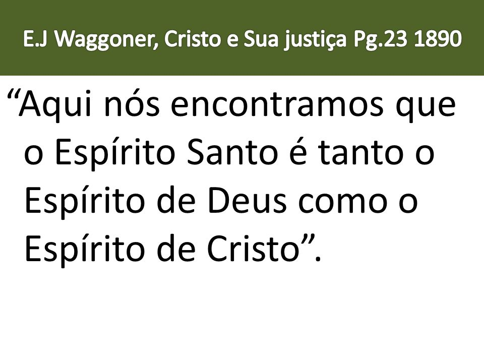 E.J Waggoner, Cristo e Sua justiça Pg.23 1890