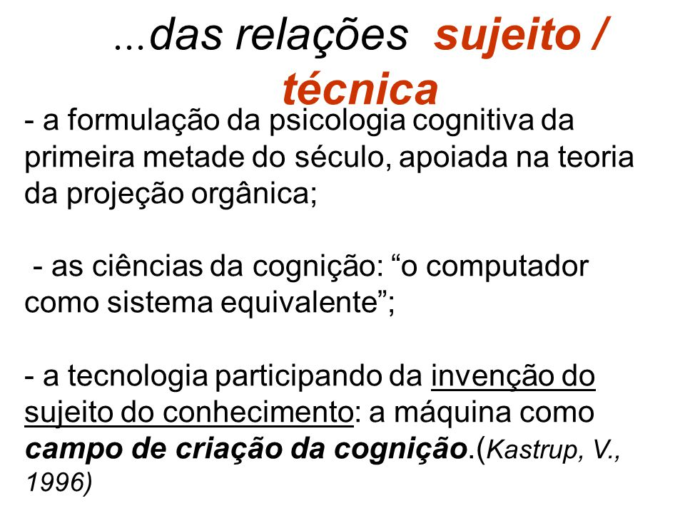 ...das relações sujeito / técnica