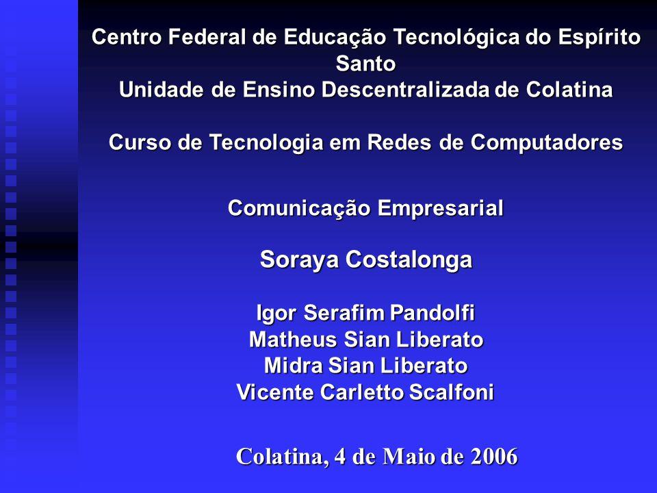 Soraya Costalonga Colatina, 4 de Maio de 2006