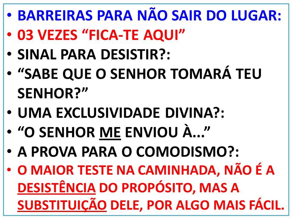 BARREIRAS PARA NÃO SAIR DO LUGAR: