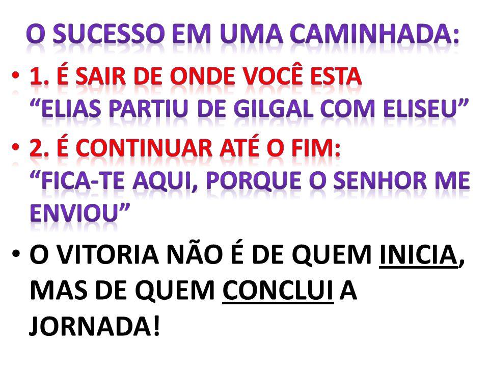 O SUCESSO EM UMA CAMINHADA: