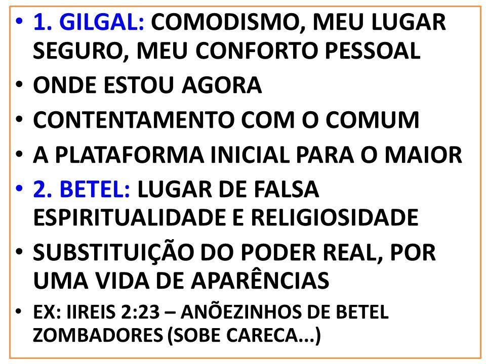 1. GILGAL: COMODISMO, MEU LUGAR SEGURO, MEU CONFORTO PESSOAL