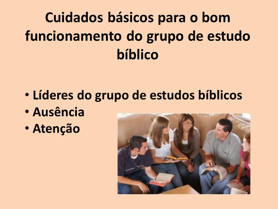 Cuidados básicos para o bom funcionamento do grupo de estudo bíblico