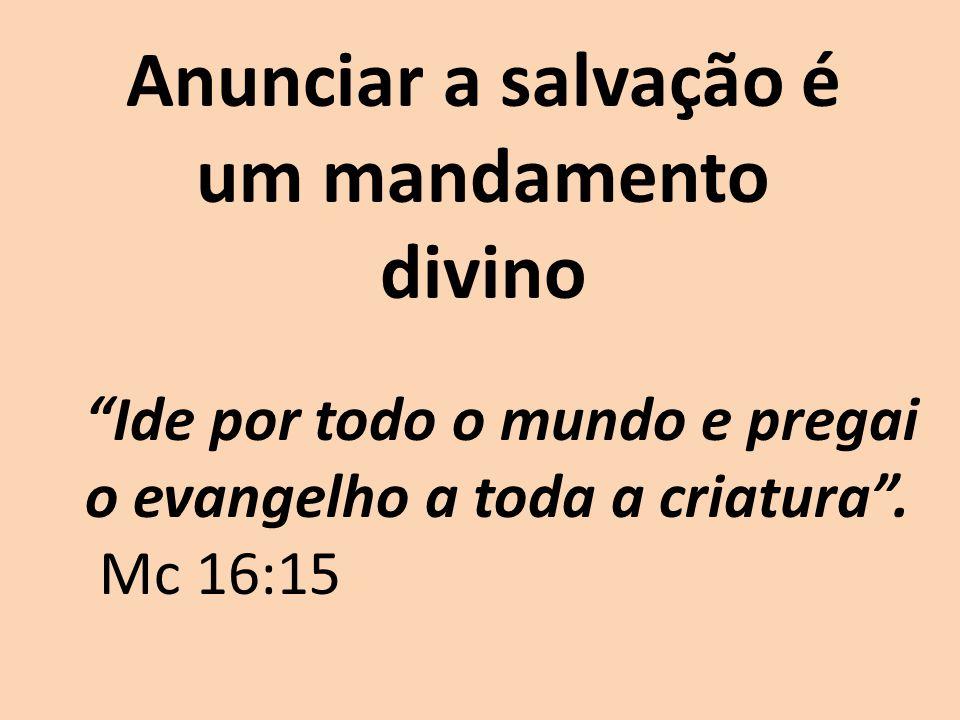 Anunciar a salvação é um mandamento divino