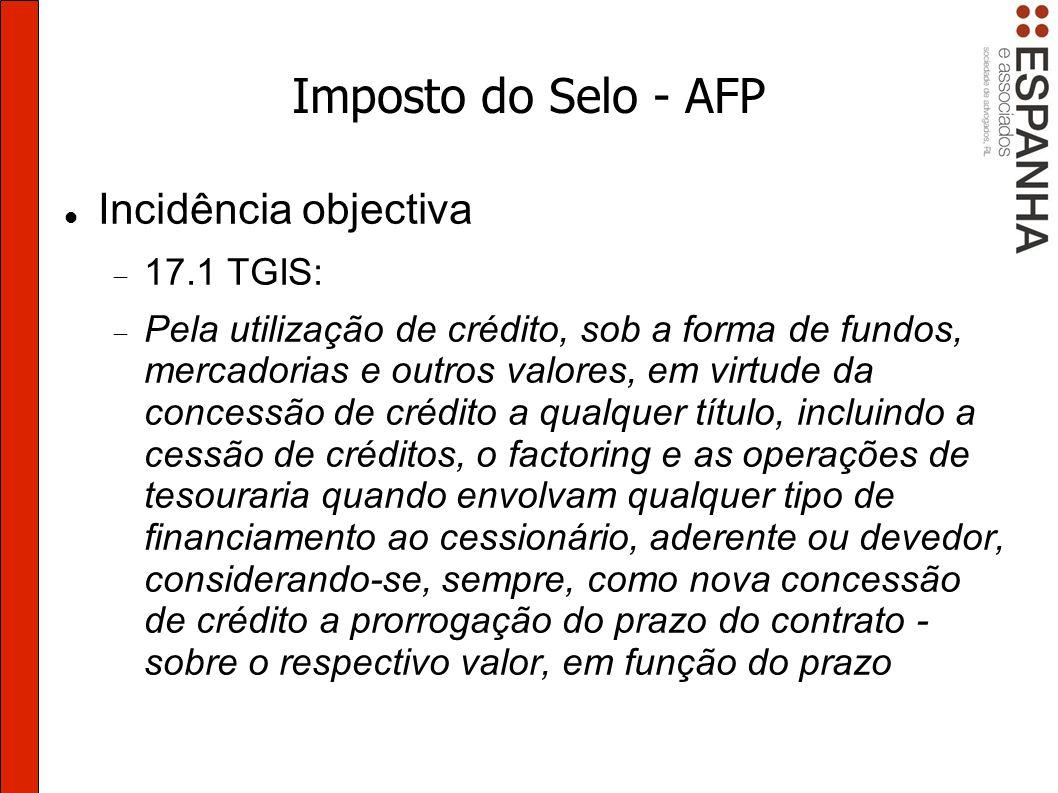 Imposto do Selo - AFP Incidência objectiva 17.1 TGIS: