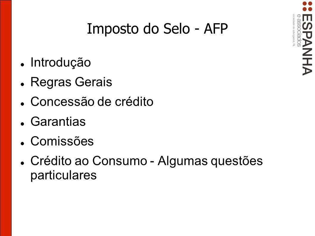 Imposto do Selo - AFP Introdução Regras Gerais Concessão de crédito