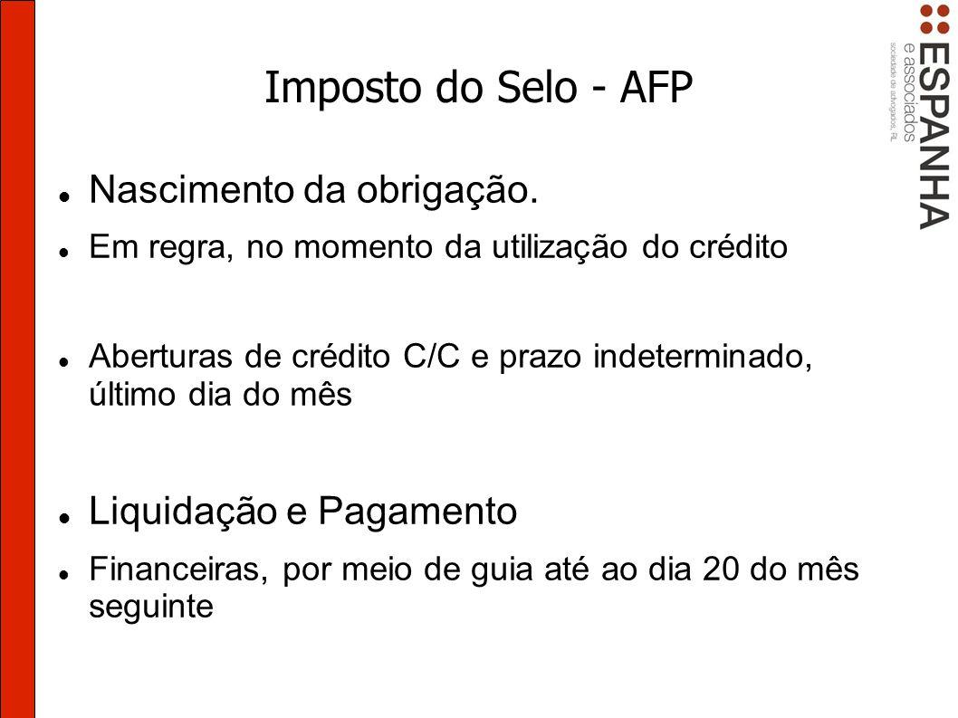 Imposto do Selo - AFP Nascimento da obrigação. Liquidação e Pagamento
