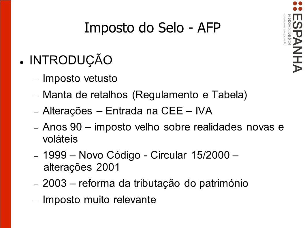 Imposto do Selo - AFP INTRODUÇÃO Imposto vetusto