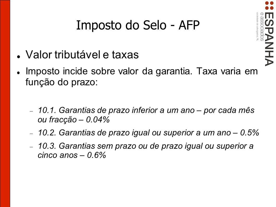 Imposto do Selo - AFP Valor tributável e taxas
