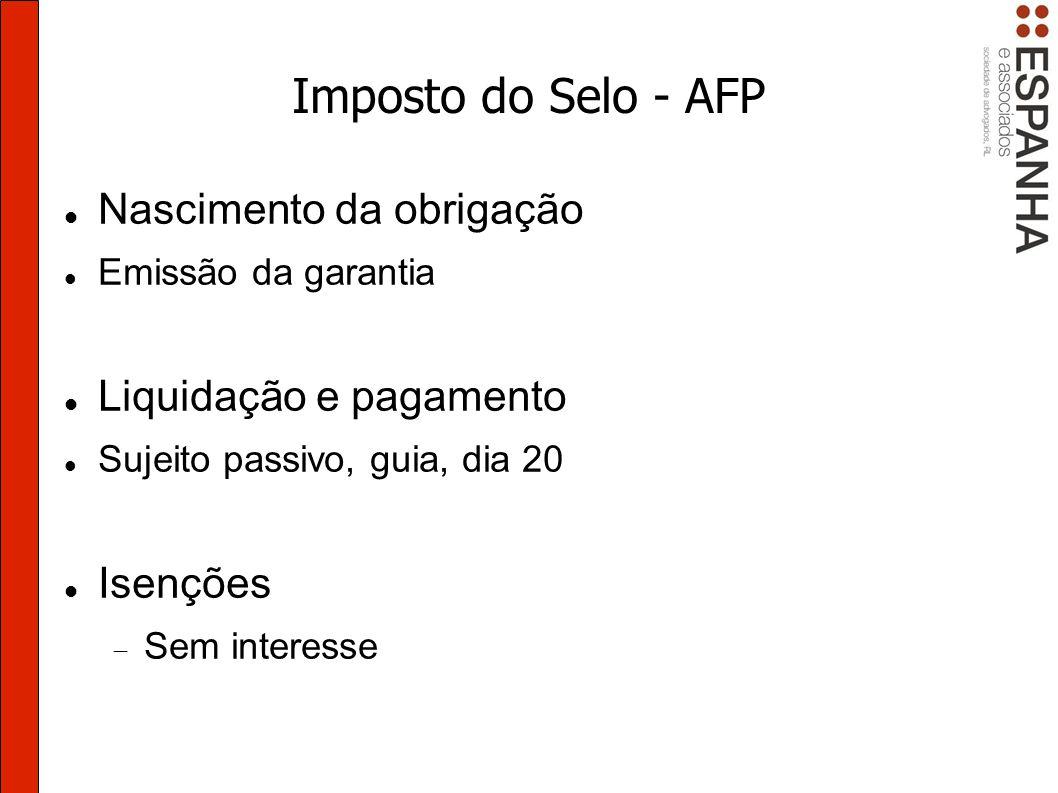 Imposto do Selo - AFP Nascimento da obrigação Liquidação e pagamento