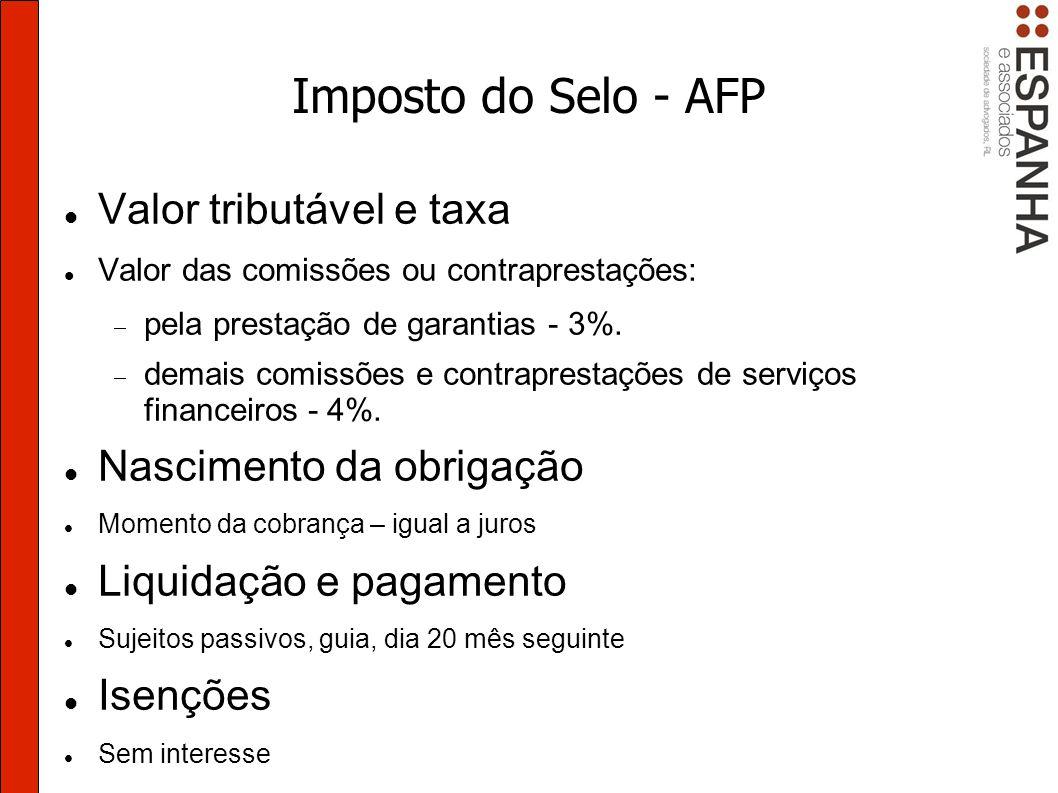 Imposto do Selo - AFP Valor tributável e taxa Nascimento da obrigação