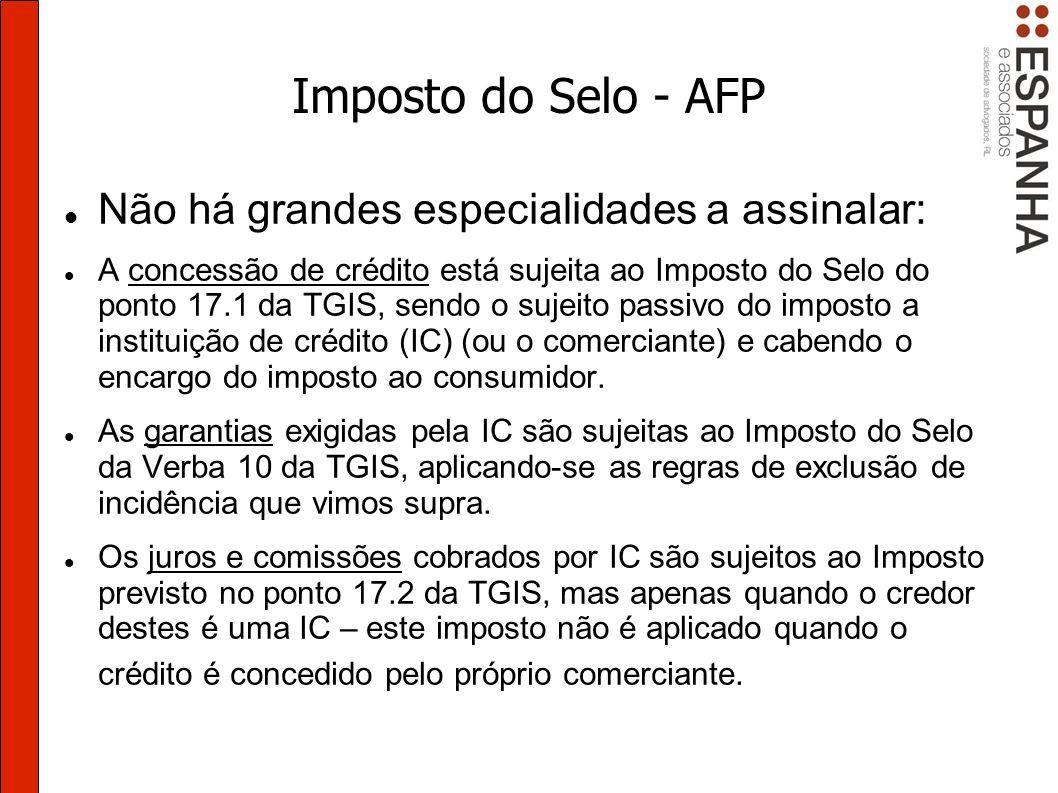 Imposto do Selo - AFP Não há grandes especialidades a assinalar: