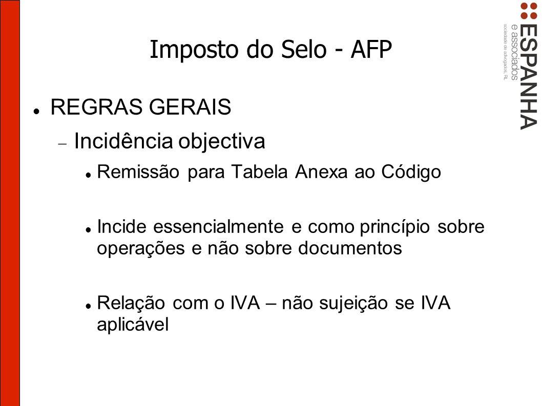 Imposto do Selo - AFP REGRAS GERAIS Incidência objectiva