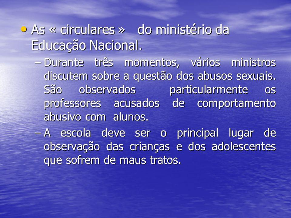 As « circulares » do ministério da Educação Nacional.