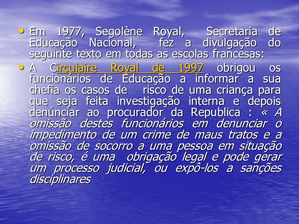 Em 1977, Segolène Royal, Secretaria de Educação Nacional, fez a divulgação do seguinte texto em todas as escolas francesas:
