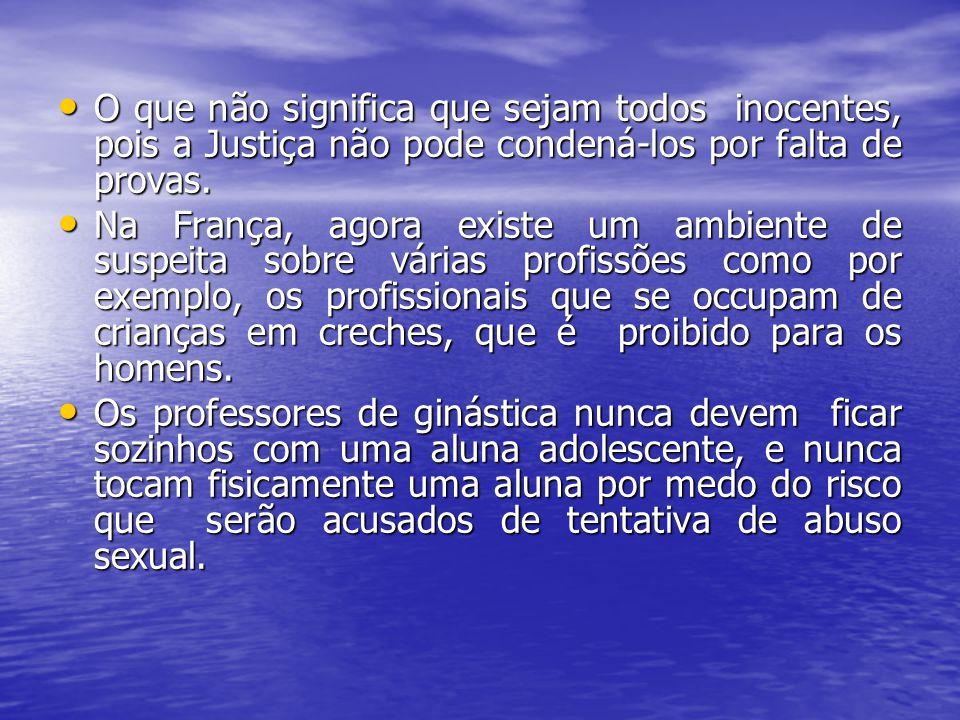O que não significa que sejam todos inocentes, pois a Justiça não pode condená-los por falta de provas.