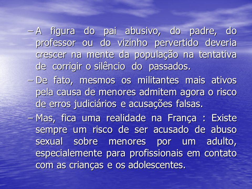 A figura do pai abusivo, do padre, do professor ou do vizinho pervertido deveria crescer na mente da população na tentativa de corrigir o silêncio do passados.