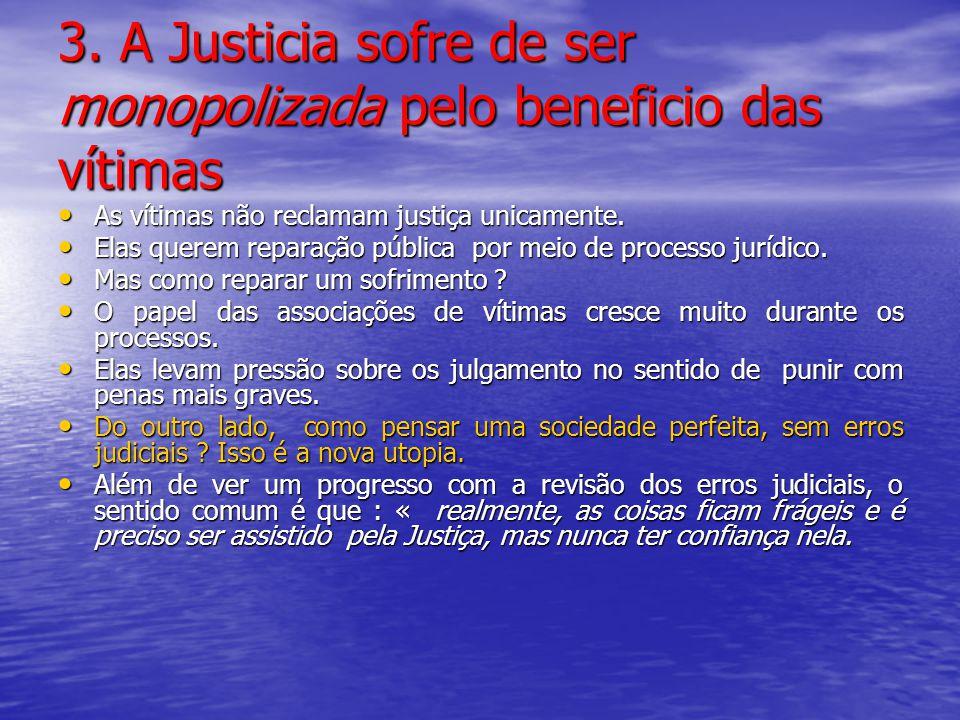 3. A Justicia sofre de ser monopolizada pelo beneficio das vítimas