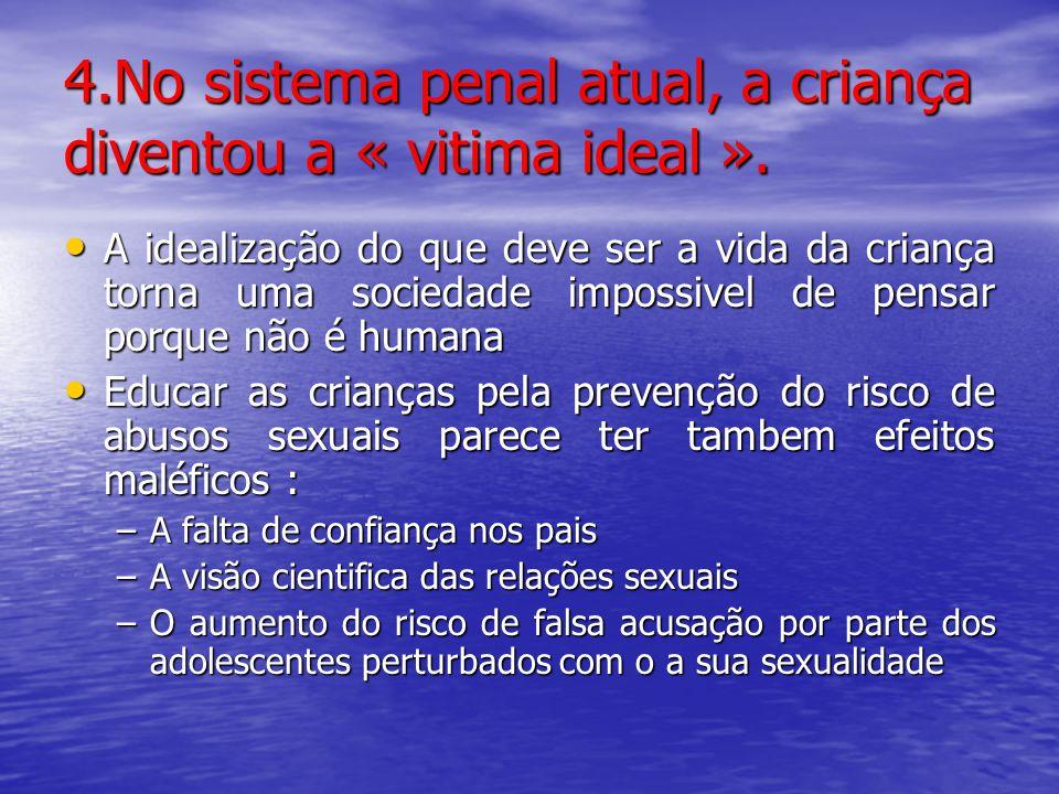 4.No sistema penal atual, a criança diventou a « vitima ideal ».