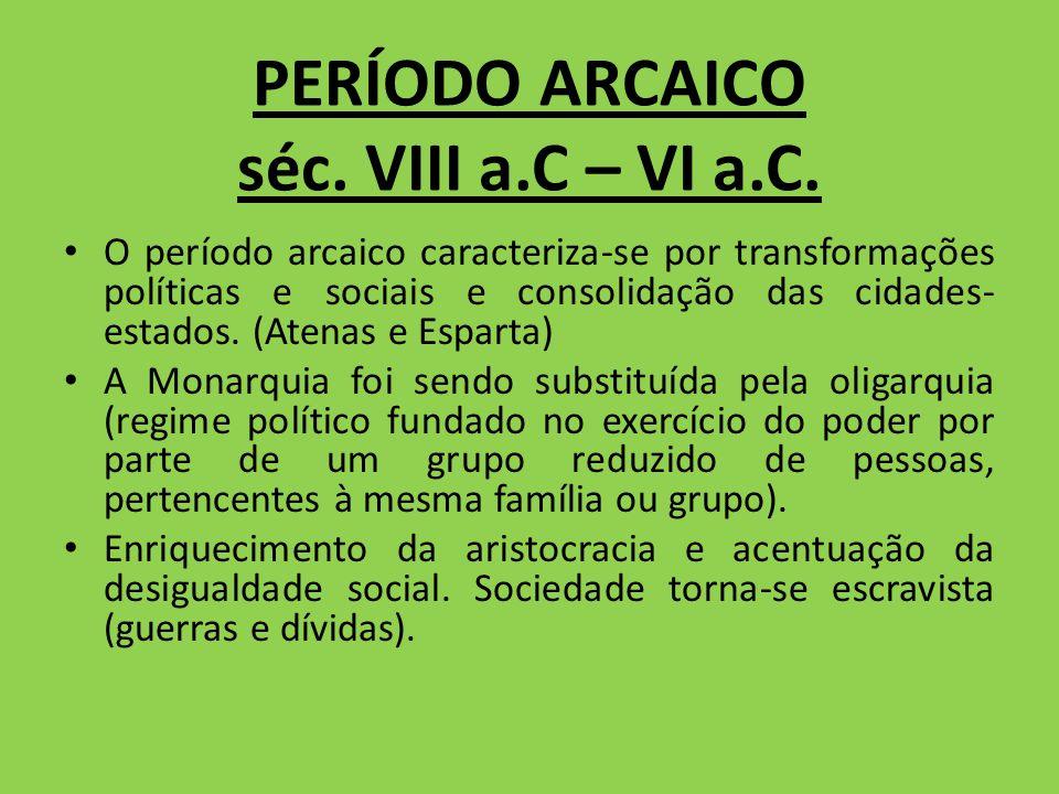 PERÍODO ARCAICO séc. VIII a.C – VI a.C.