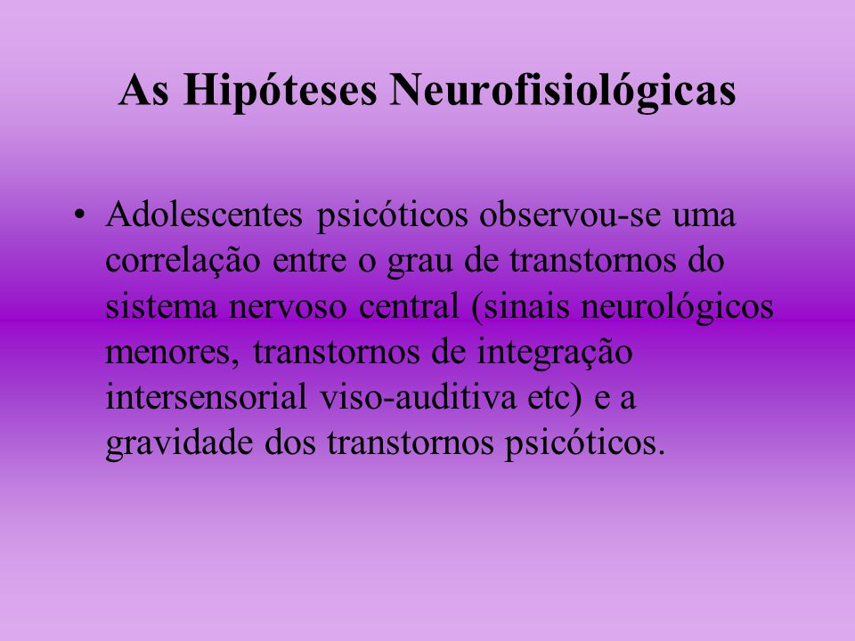 As Hipóteses Neurofisiológicas
