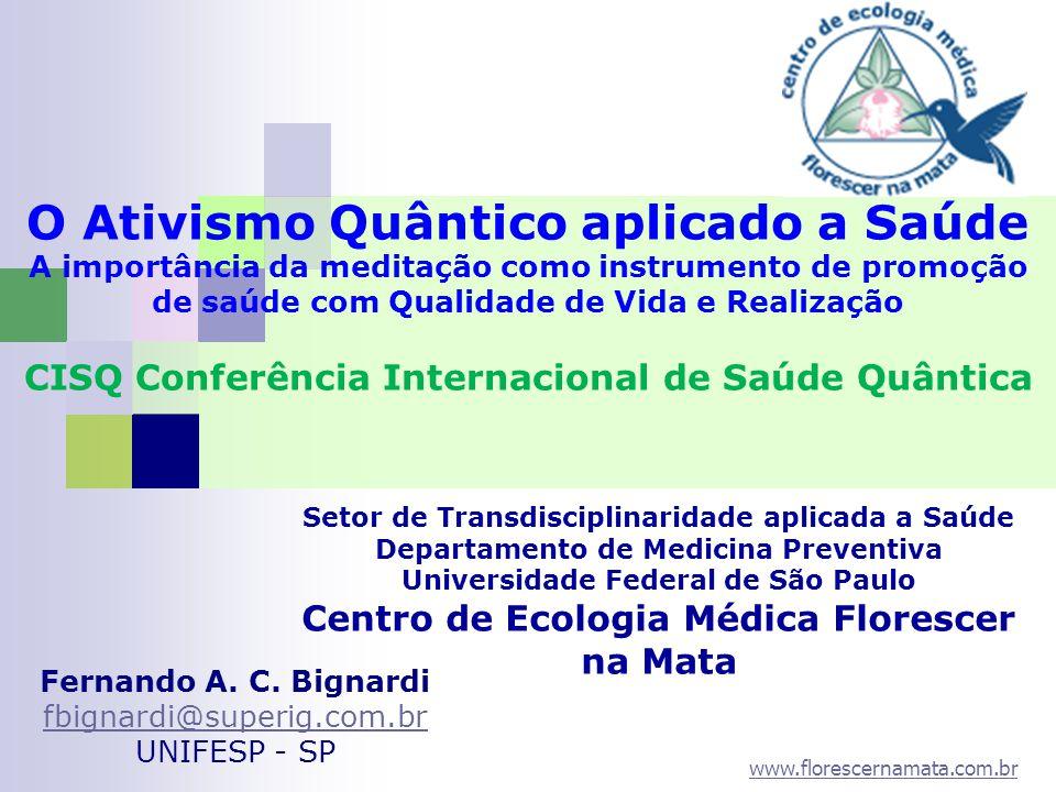 Fernando A. C. Bignardi fbignardi@superig.com.br UNIFESP - SP