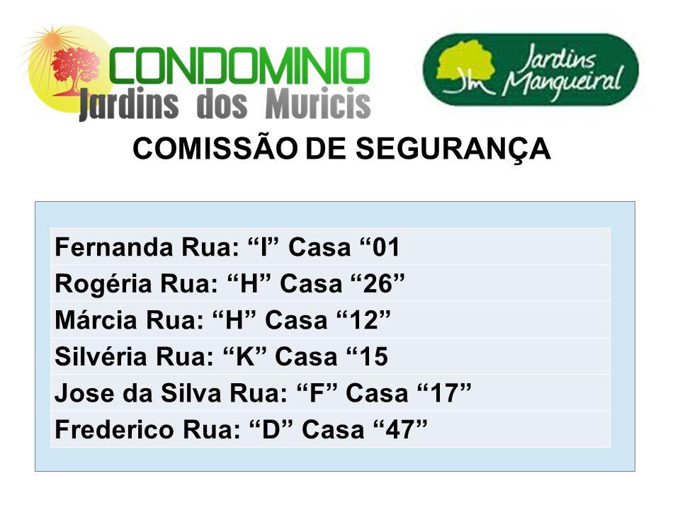 COMISSÃO DE SEGURANÇA Fernanda Rua: I Casa 01