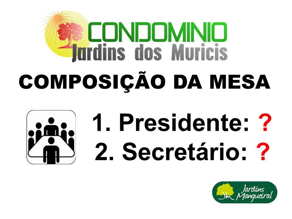 13 COMPOSIÇÃO DA MESA 1. Presidente: 2. Secretário: