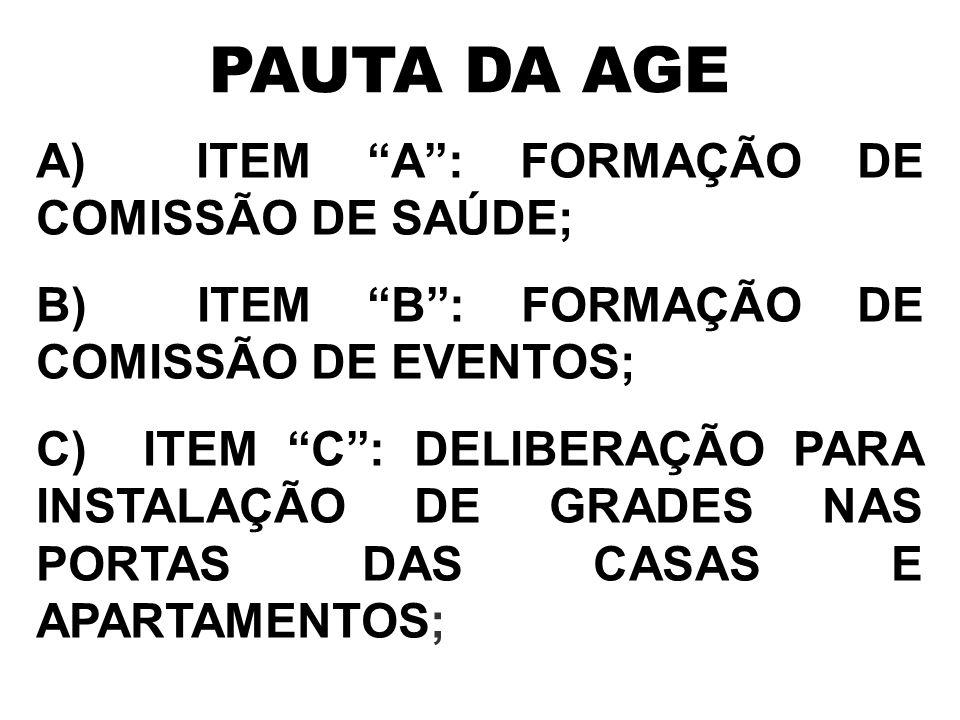 PAUTA DA AGE A) ITEM A : FORMAÇÃO DE COMISSÃO DE SAÚDE;