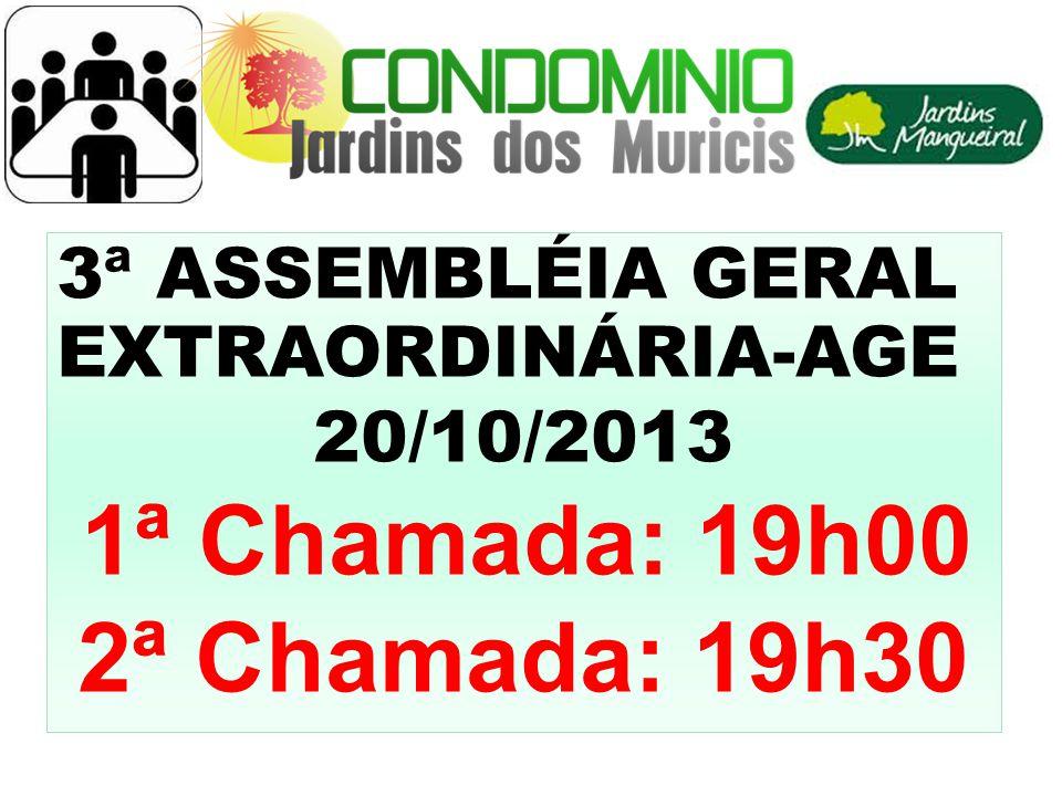 2ª Chamada: 19h30 3ª ASSEMBLÉIA GERAL EXTRAORDINÁRIA-AGE 20/10/2013 2