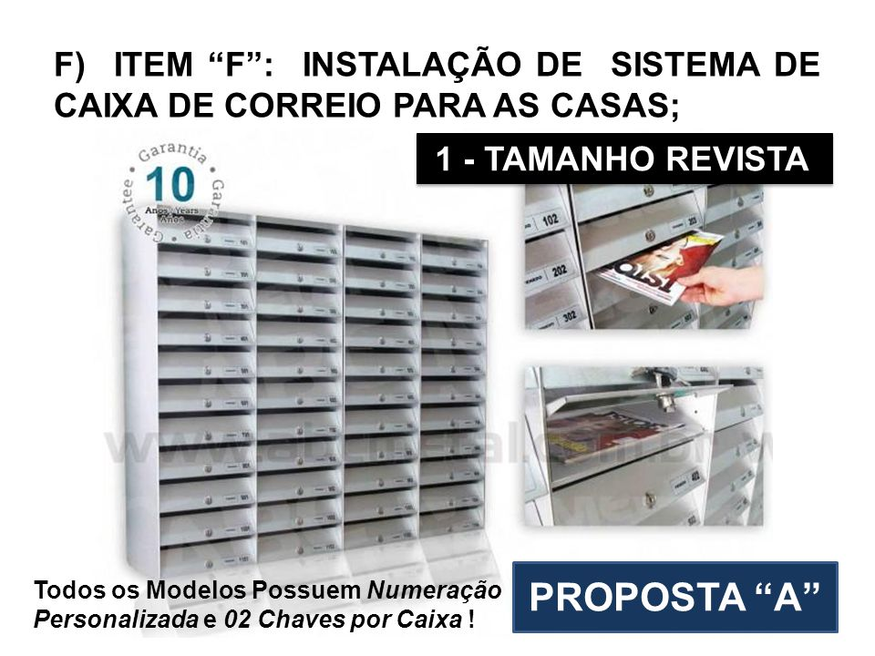 F) ITEM F : INSTALAÇÃO DE SISTEMA DE CAIXA DE CORREIO PARA AS CASAS;