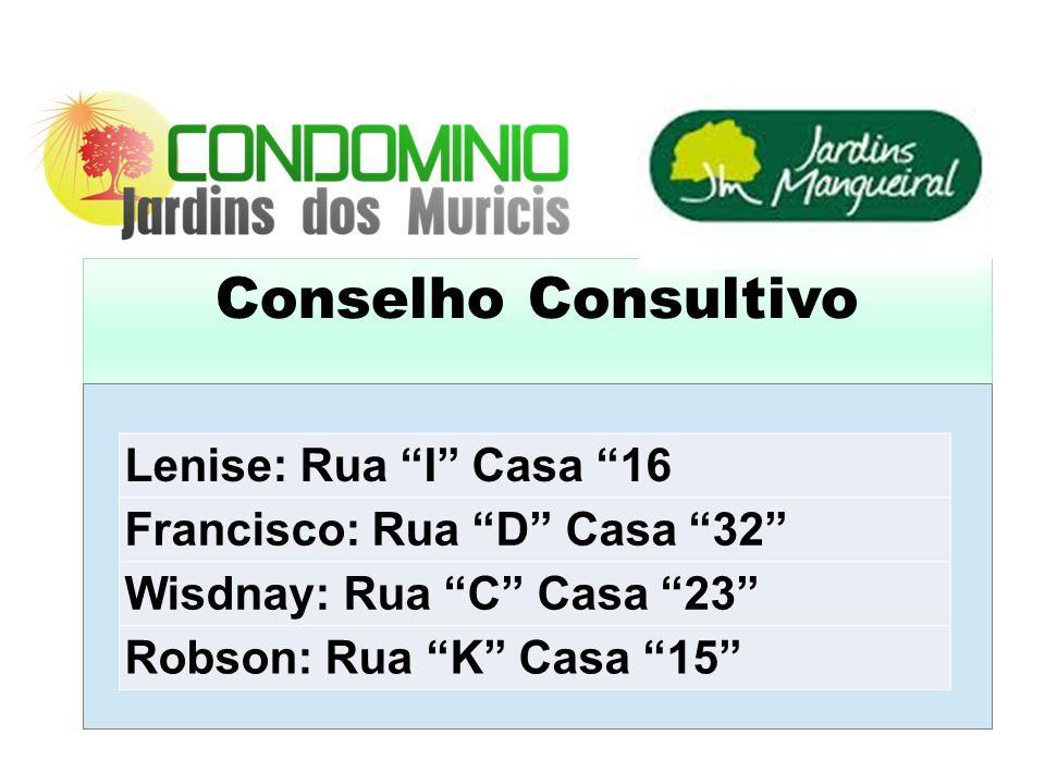 Conselho Consultivo Lenise: Rua I Casa 16