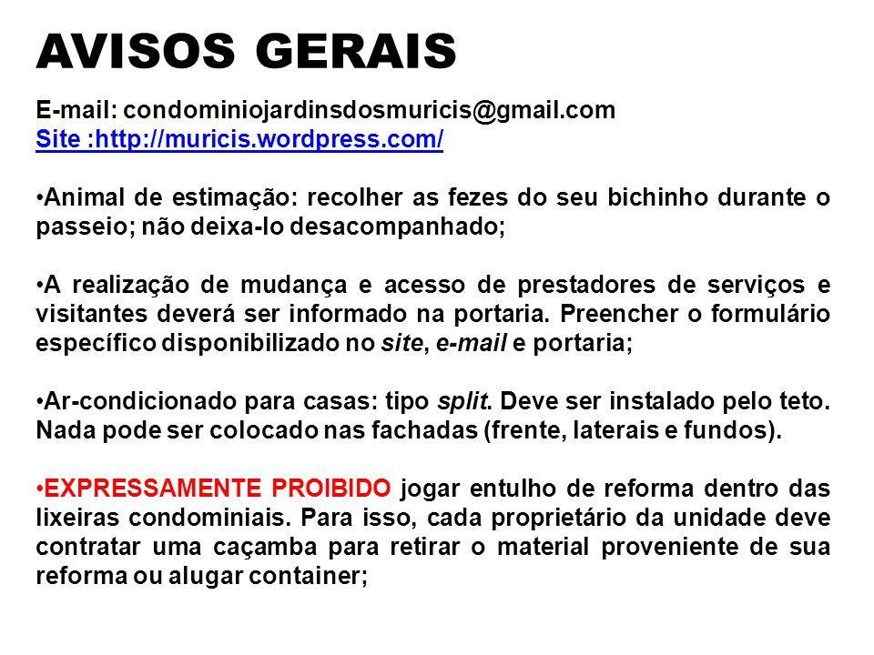 AVISOS GERAIS E-mail: condominiojardinsdosmuricis@gmail.com