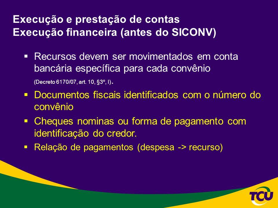 Execução e prestação de contas Execução financeira (antes do SICONV)