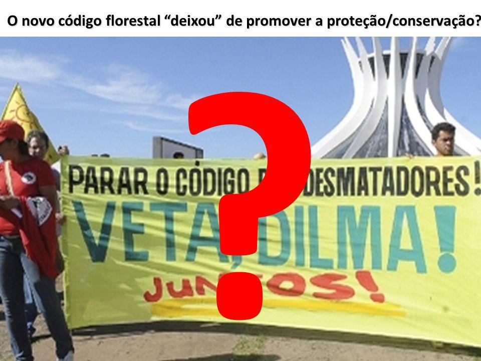 O novo código florestal deixou de promover a proteção/conservação