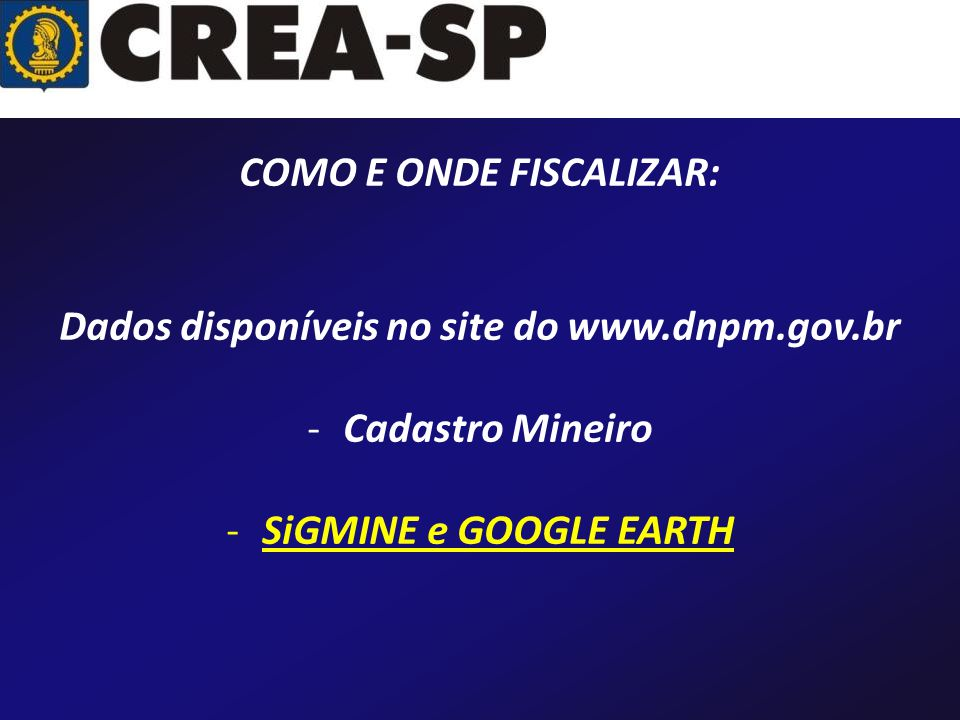 COMO E ONDE FISCALIZAR: Dados disponíveis no site do www.dnpm.gov.br