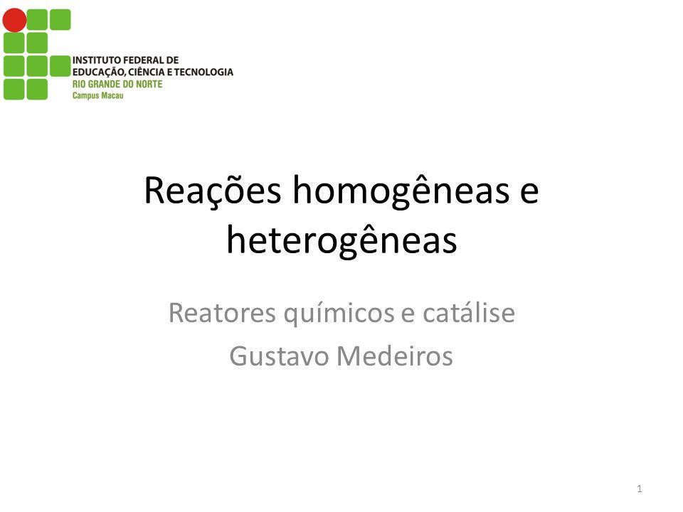 Reações homogêneas e heterogêneas
