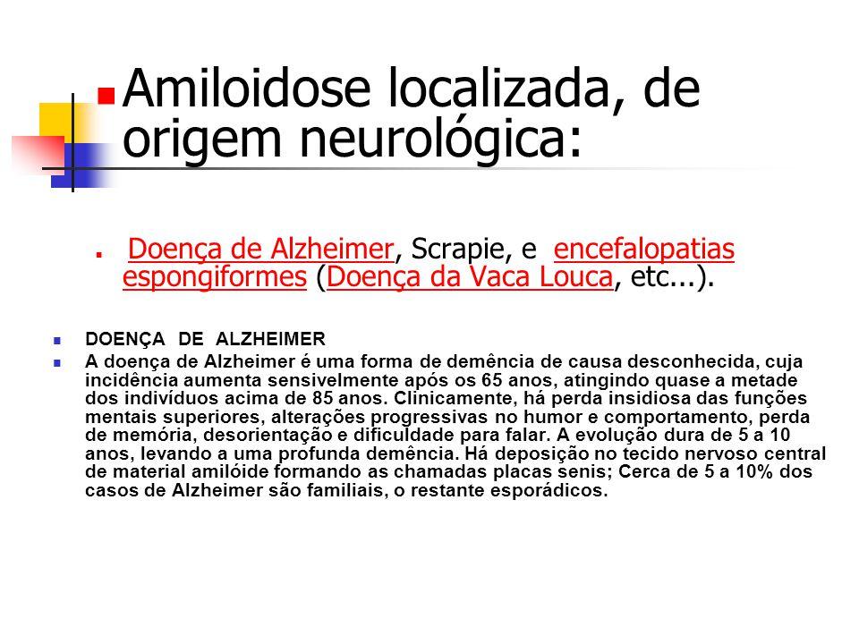 Amiloidose localizada, de origem neurológica: