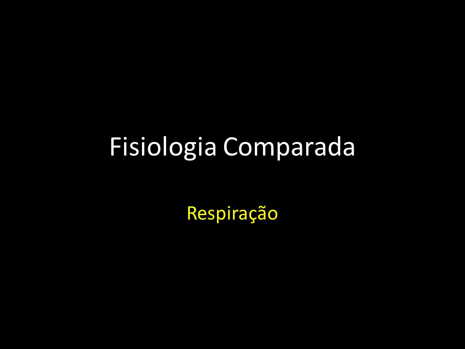 Fisiologia Comparada Respiração