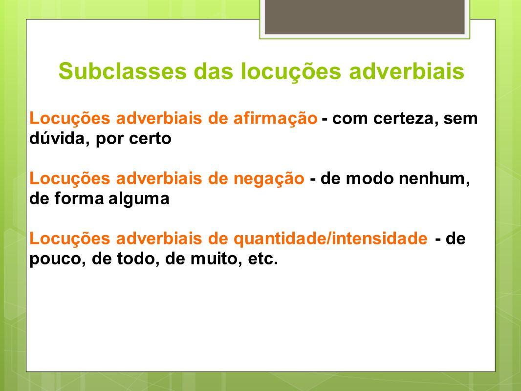 Subclasses das locuções adverbiais