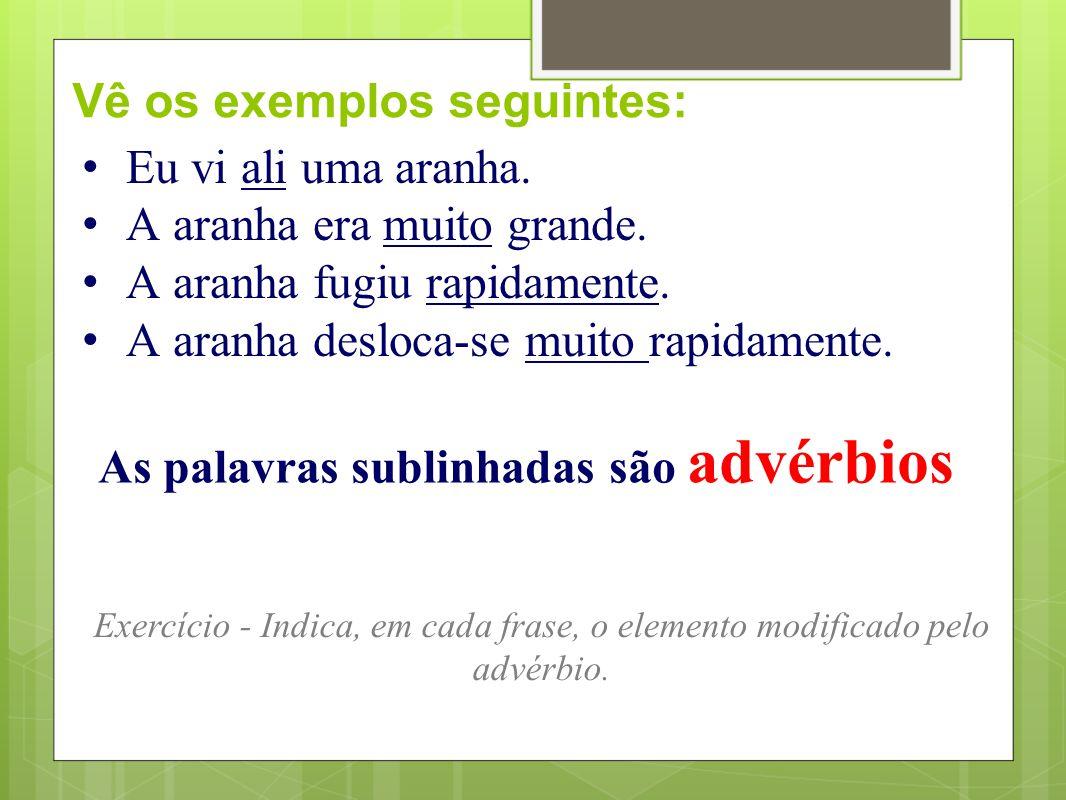 Vê os exemplos seguintes: