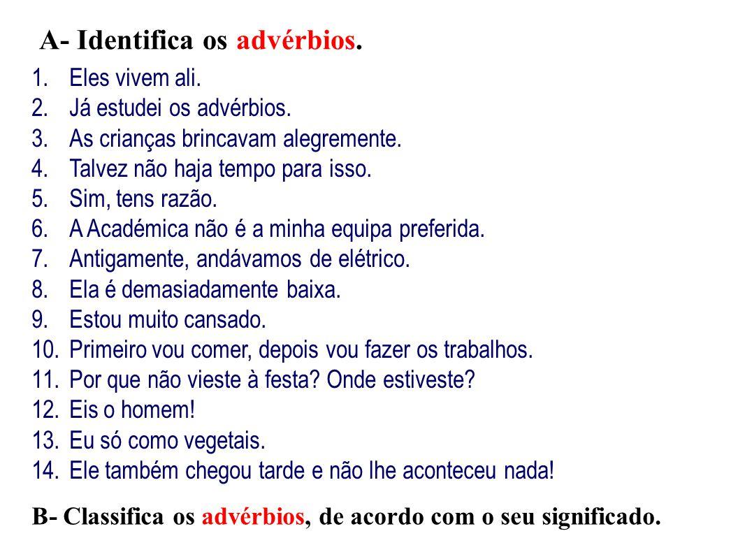 A- Identifica os advérbios.