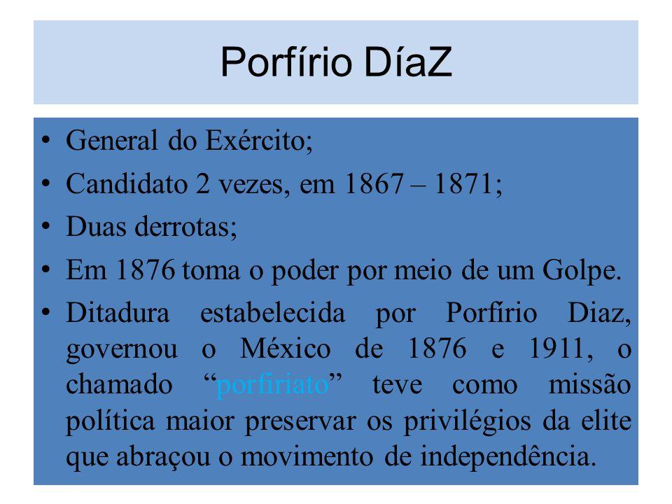Porfírio DíaZ General do Exército; Candidato 2 vezes, em 1867 – 1871;