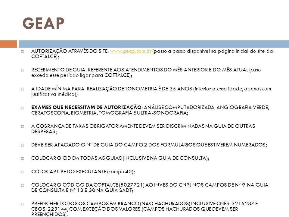 GEAP AUTORIZAÇÃO ATRAVÉS DO SITE: www.geap.com.br (passo a passo disponível na página inicial do site da COFTALCE);
