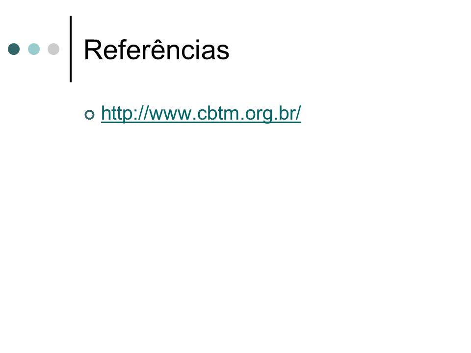 Referências http://www.cbtm.org.br/