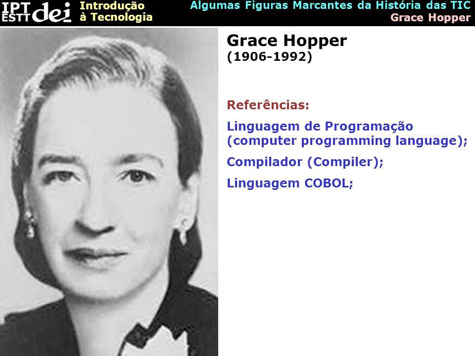 Grace Hopper (1906-1992) Referências:
