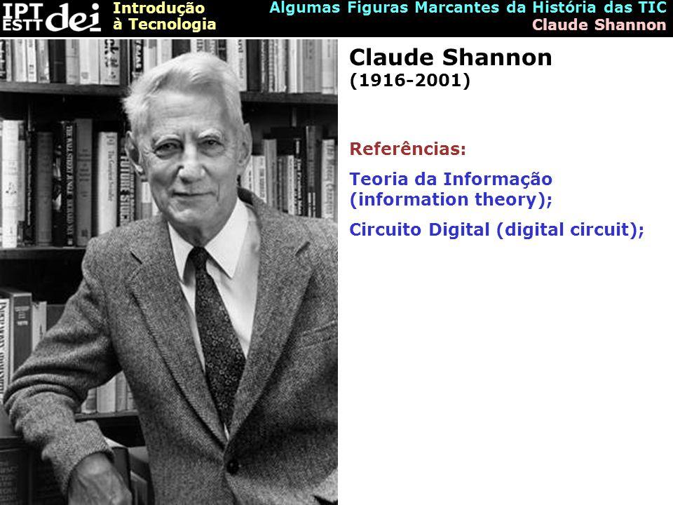 Claude Shannon (1916-2001) Referências:
