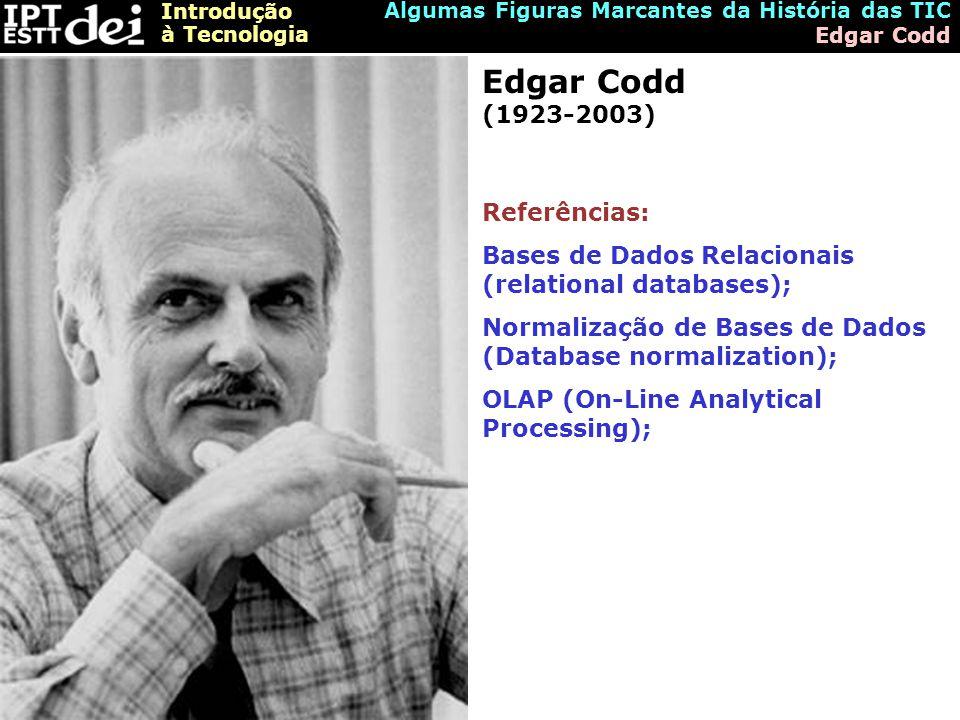 Edgar Codd (1923-2003) Referências:
