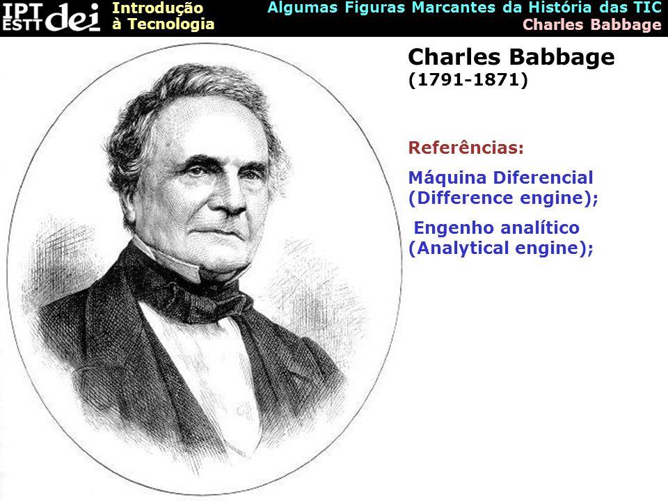 Charles Babbage (1791-1871) Referências: